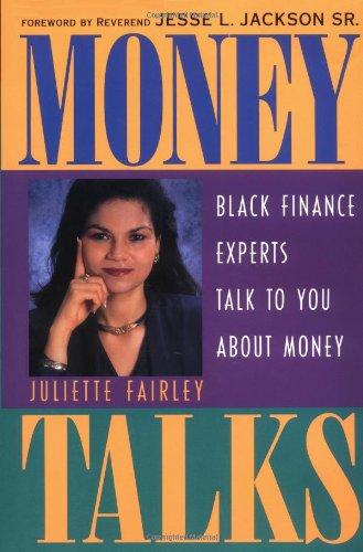 Money Talks: Black Finance Experts Talk to You about Money - Fairley, Juliette / Jackson, Jesse L., Sr.