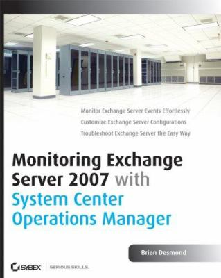 Monitoring Exchange Server 2007 with System Center Operations Manager 9780470148952
