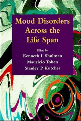 Mood Disorders Across the Life Span 9780471104773