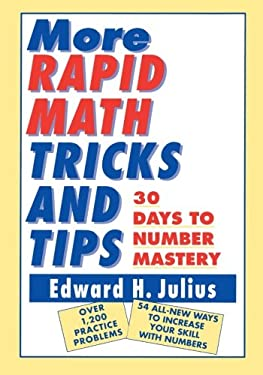 More Rapid Math: Tricks and Tips: 30 Days to Number Mastery 9780471122388