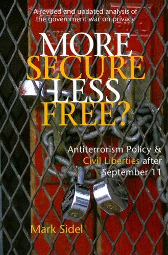 More Secure, Less Free?: Antiterrorism Policy & Civil Liberties After September 11 9780472031733