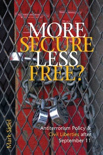 More Secure, Less Free?: Antiterrorism Policy & Civil Liberties After September 11 9780472114283