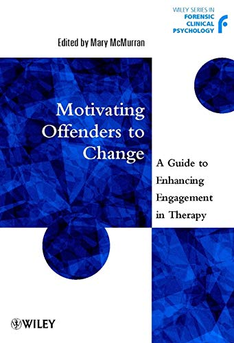 Motivating Offenders to Change: A Guide to Enhancing Engagement in Therapy 9780471497554