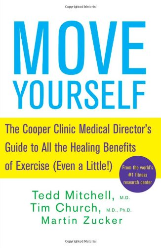 Move Yourself: The Cooper Clinic Medical Director's Guide to All the Healing Benefits of Exercise (Even a Little!) 9780470042236