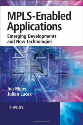 Mpls-Enabled Applications: Emerging Developments and New Technologies 9780470014530