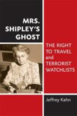 Mrs. Shipley's Ghost: The Right to Travel and Terrorist Watchlists 9780472118588
