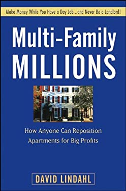 Multi-Family Millions: How Anyone Can Reposition Apartments for Big Profits 9780470267608