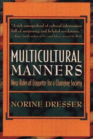 Multicultural Manners: New Rules of Etiquette for a Changing Society 9780471118190