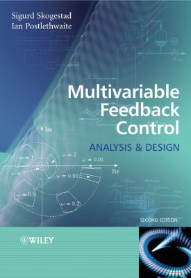 Multivariable Feedback Control: Analysis and Design 9780470011683
