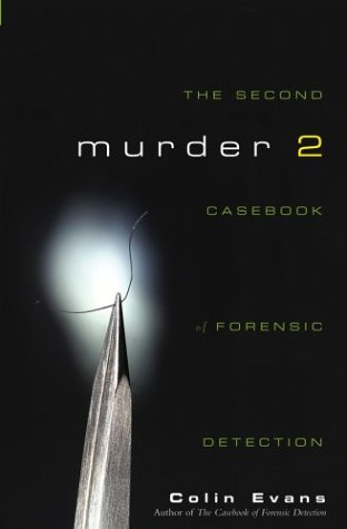 Murder Two: The Second Casebook of Forensic Detection 9780471215325