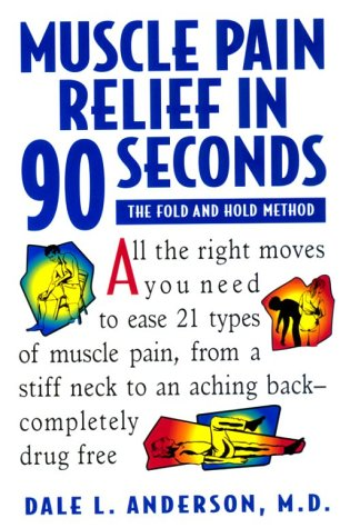 Muscle Pain Relief in 90 Seconds: The Fold and Hold Method 9780471346890