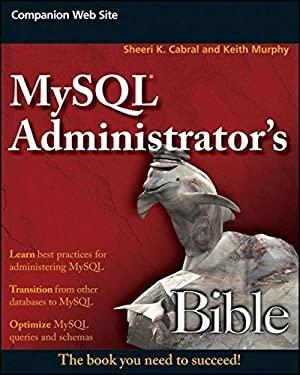 MySQL Administrator's Bible 9780470416914