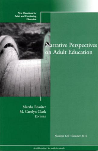 Narrative Perspectives on Adult Education: New Directions for Adult and Continuing Education 9780470874653