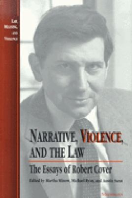 Narrative, Violence, and the Law: The Essays of Robert Cover 9780472064953