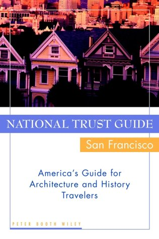 National Trust Guide/San Francisco: America's Guide for Architecture and History Travelers 9780471191209