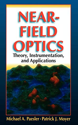 Near-Field Optics: Theory, Instrumentation, and Applications 9780471043119