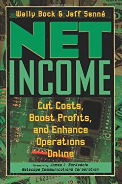 Net Income: Cut Costs, Boost Profits, and Enhance Operations Online 9780471288398