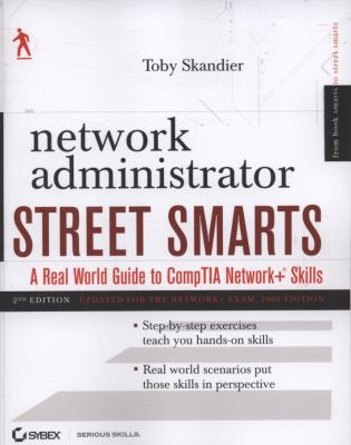 Network Administrator Street Smarts: A Real World Guide to CompTIA Network+ Skills 9780470431009