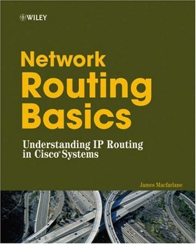Network Routing Basics: Understanding IP Routing in Cisco Systems 9780471772736