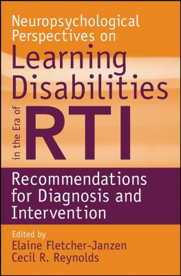 Neuropsychological Perspectives on Learning Disabilities in the Era of RTI: Recommendations for Diagnosis and Intervention 9780470225271