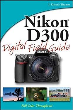 Nikon D300 Digital Field Guide 9780470260920