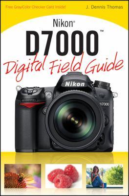 Nikon D7000 Digital Field Guide 9780470648643