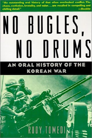 No Bugles, No Drums: An Oral History of the Korean War 9780471105732