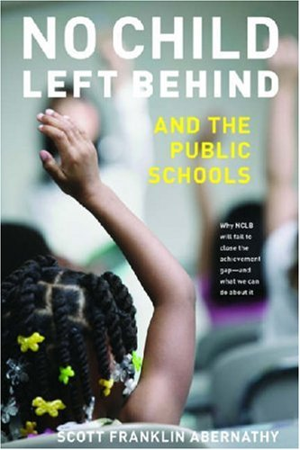 No Child Left Behind and the Public Schools 9780472069798