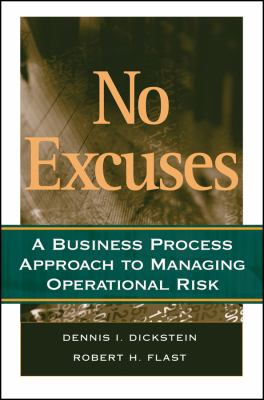 No Excuses: A Business Process Approach to Managing Operational Risk 9780470227534