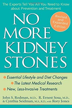 No More Kidney Stones: The Experts Tell You All You Need to Know about Prevention and Treatment 9780471739296