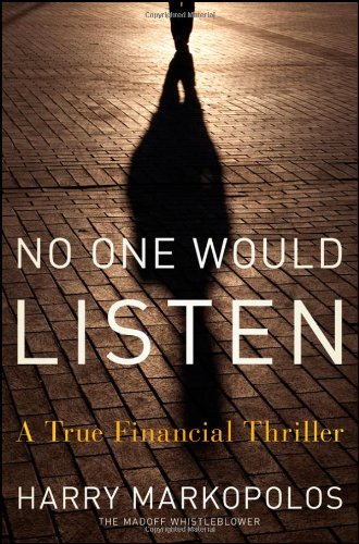No One Would Listen: A True Financial Thriller 9780470553732