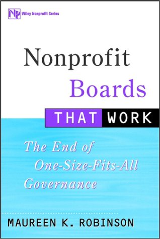 Nonprofit Boards That Work: The End of One-Size-Fits-All Governance 9780471354321
