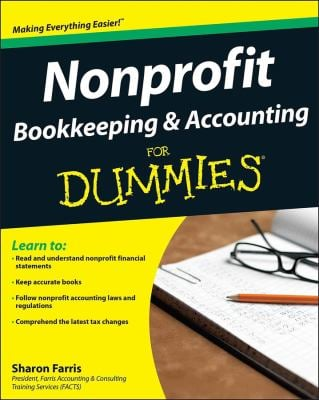 Nonprofit Bookkeeping & Accounting for Dummies 9780470432365