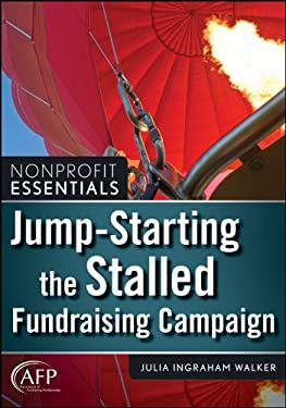 Nonprofit Essentials: Jump-Starting the Stalled Fundraising Campaign 9780470496558