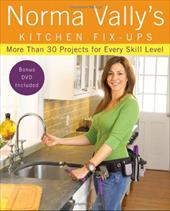 Norma Vally's Kitchen Fix-Ups: More Than 30 Projects for Every Skill Level [With DVD]