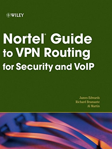 Nortel Guide to VPN Routing for Security and VoIP 9780471781271