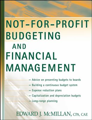 Not-For-Profit Budgeting and Financial Management 9780471453147