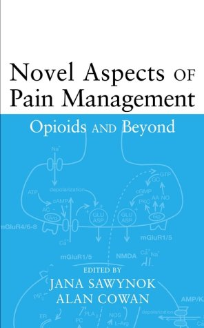 Novel Aspects of Pain Management: Opioids and Beyond 9780471180173