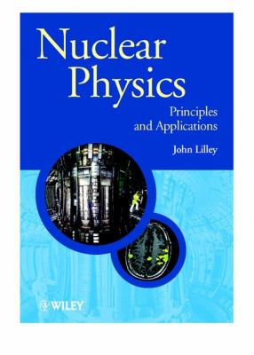 Nuclear Physics: Principles and Applications 9780471979364