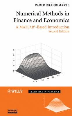 Numerical Methods in Finance and Economics: A MATLAB-Based Introduction 9780471745037