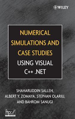 Numerical Simulations and Case Studies Using Visual C++.Net 9780471694618