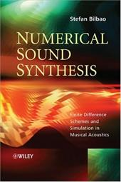 Numerical Sound Synthesis: Finite Difference Schemes and Simulation in Musical Acoustics 1525481
