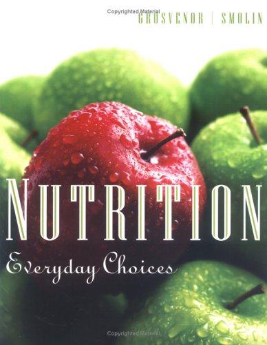 Nutrition: Everyday Choices 9780471668763