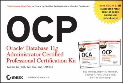 OCP: Oracle Database 11g Administrator Certified Professional Certification Kit Set: Exams 1Z0-051, 1Z0-052, and 1Z0-053