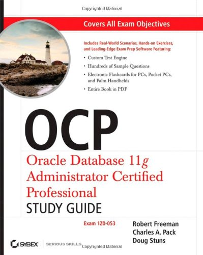 OCP: Oracle Database 11g Administrator Certified Professional: Exam 1Z0-053 [With CDROM] 9780470395134