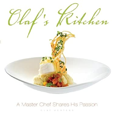 Olaf's Kitchen: A Master Chef Shares His Passion 9780470155653