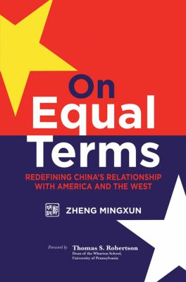 On Equal Terms: Redefining China's Relationship with America and the West 9780470828861