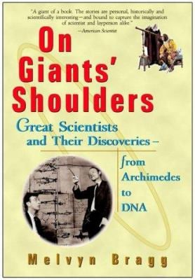 On Giants' Shoulders: Great Scientists and Their Discoveries from Archimedes to DNA 9780471357322
