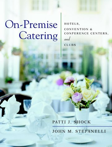 On-Premise Catering: Hotels, Convention & Conference Centers, and Clubs 9780471389088