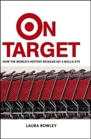 On Target: How the World's Hottest Retailer Hit a Bull's-Eye 9780471667292